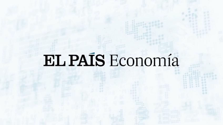 El PaÍs Economía The Best Of Business And Financial News In Spanish